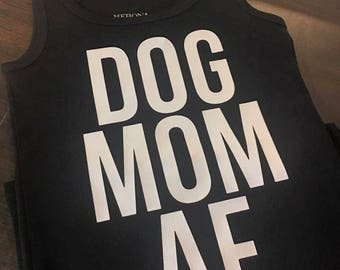 DOG MOM AF tank top