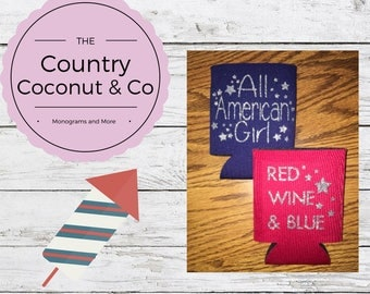 Fourth of July Coozie/ 4th of July Coozie/ Independence Day Coozie/ All American Girl Coozie/ Red Wine & Blue Coozie