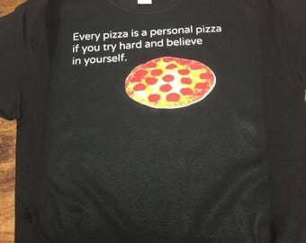 Every Pizza is a Personal Pizza Shirt Pizza Shirt