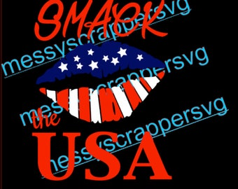 Smack the USA with Lips, Kissing, Kiss!  ( July 4th, patriotic svg files, vinyl svg,vinyl designs,silhouette files,cricut explore files)