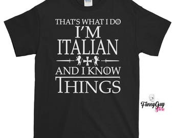 Italian T-shirt | That's What I Do, I'm Italian And I Know Things T shirt