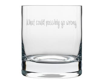 What Could Possibly Go Wrong Old Fashioned Glass