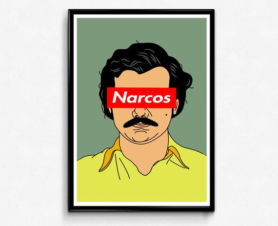 Custom Pablo Escobar Narcos Art Poster Hypebeast Posters