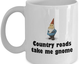 Garden Gnome Mug - Gift For Garden Gnomes Lover - Gardening, Lawn, Yard Care - Country Roads Take Me Gnome