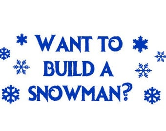 Do You Want to Build a Snowman? decal, Decal for Snowman Ornament