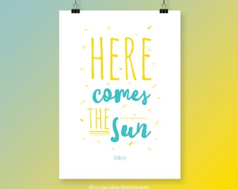 "Printable quote - ""Here comes the sun"" , The Beatles - Printable art wall decor - Instant Download"