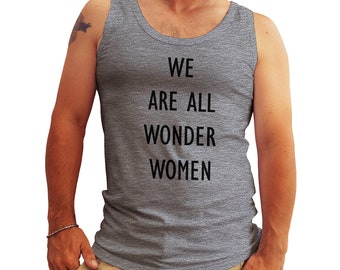 We Are All Wonder Women Logo Style 2  Feminist Tank Top Shirt for Men Cool Gift