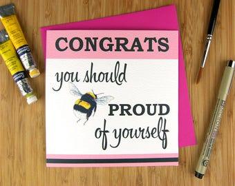 Congratulations card | Congrats you should be proud of yourself |  Congrats card. Bumblebee card. Well done card.  Graduation card. Success.