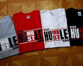 2 - Stay Humble Hustle Hard Shirts, Set Of 2 Shirts