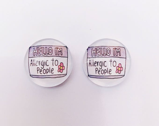 The 'Allergic To People' Glass Earring Studs
