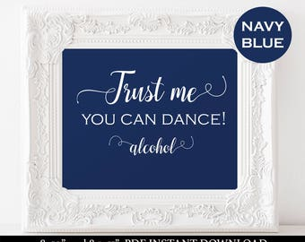 Funny bar signs - Navy Wedding  Reception - Trust me you can dance sign - Wedding Printable - Downloadable wedding #WDH812331