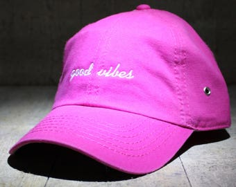 Good vibes - choose hat color dad hat with embroidery