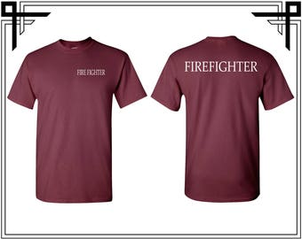 Fire Fighter Front Back T-shirt Fire Fighter T shirt Fire Fighters Tees Fire Fighter Shirt Fire T Shirt T-Shirts Tees Gift For Fighter