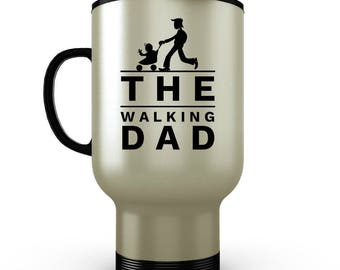 The Walking Dad - Funny Coffee Travel Mugs for New Dads