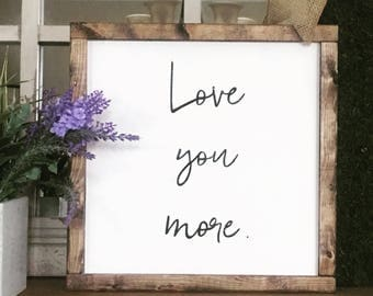 Love You More // wooden sign // wedding // anniversary