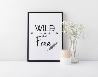 Framed Wild and Free Wall Art Print | Home Decor | Wall Decor Print | FREE UK SHIPPING | A4 & A3 Size