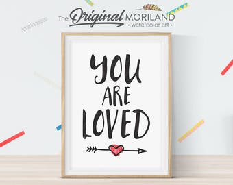 You Are Loved Print, You Are Loved Printable Sign, Love Print, Nursery Art Print, Nursery Printable, Nursery Wall Art, Instant Download