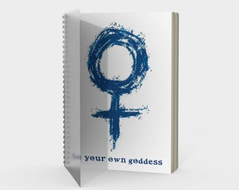 Be Your Own Goddess Spiral Notebook