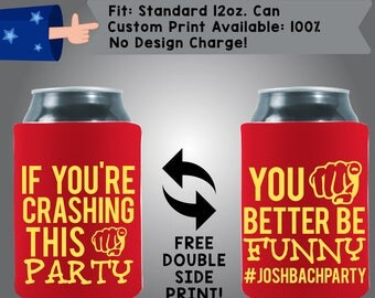 If You're Crashing This Party You Better Be Funny Collapsible Neoprene Wedding Can Cooler Double Side Print (Bach59)