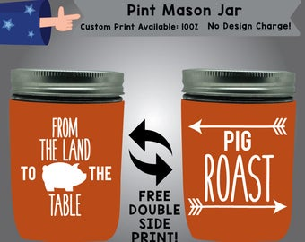 From the Land to the Table Pint Mason Jar BBQ Cooler Double Side Print (PMJ-BBQ01)