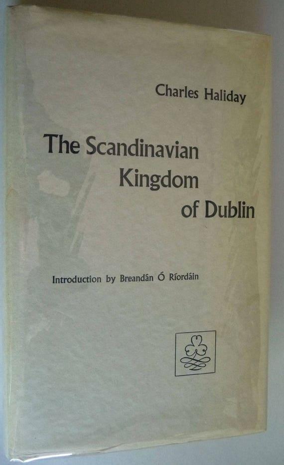 The Scandinavian Kingdom of Dublin Charles Haliday 1969 Reprint of 1884 Edition - Hardcover HC w/ Dust Jacket DJ
