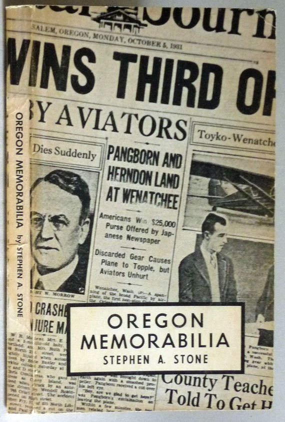Oregon Memorabilia: Stories from the Files of an Oregon Newsman 1967 by Stephen A. Stone
