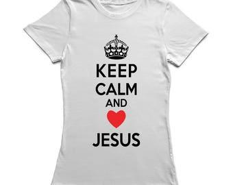 Keep Calm And Love Jesus Faith Comes Firts Women's White T-shirt