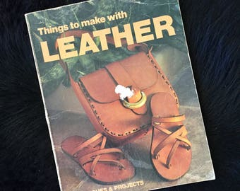 Sunset Book Things To Make With Leather Techniques and Projects 1975 1970s Craft and DIY Book