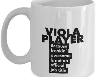 Viola Player because freakin' awesome is not an official job title - Unique Gift Coffee Mug