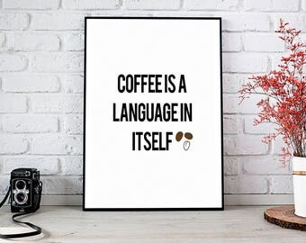 Coffee Is A Language, Coffee,Kitchen,Office,Trending,Art Prints,Instant Download,Printable Art,Wall Art,Digital Prints,Best Selling Items