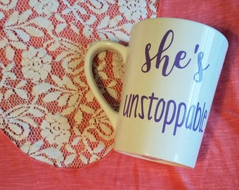 She's unstoppable // girl boss cup // girl boss mug // gifts for her // coffee gifts // coffee gift // hustle mug // motivational mug