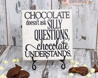 Chocolate Doesn't Ask Silly Questions, Chocolate Understands Vinyl Decal Tile, Chocolate Quote Tile, Chocolate Decorative Tile, Gift