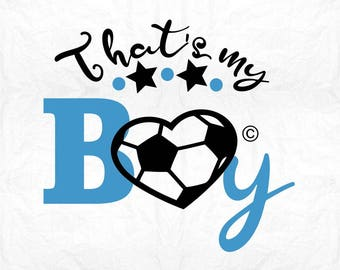 that's my boy soccer SVG Clipart Cut Files Silhouette Cameo Svg for Cricut and Vinyl File cutting Digital cuts file DXF Png Pdf Eps