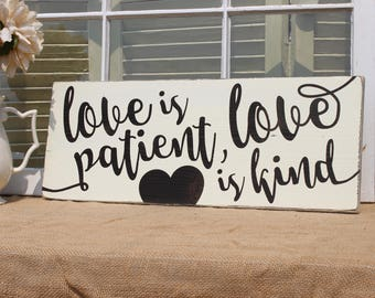 Love is patient love is kind wood sign, wedding gift, anniversary gift, love quote sign, love sign, wall art quotes, love is patient sign