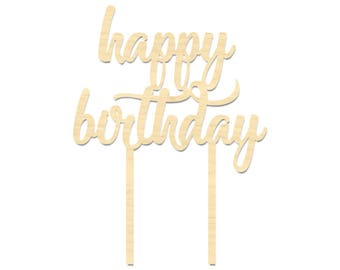 Happy Birthday Cake Topper- Laser Cut Cake Topper- Unfinished Wooden Happy Birthday Cake Topper