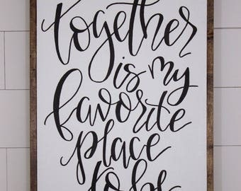 Together is my favorite place to be - framed sign - hand lettered sign - fixer upper - hand painted sign - farm house decor - marriage