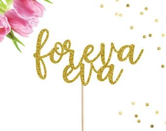 Foreva Eva Cake Topper, Wedding Cake Topper, Bridal Shower Cake Topper, Bachelorette Party Decor, Forever Cake Topper, Engagement Party