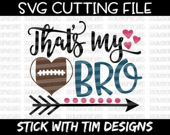 That's My Bro SVG and PNG, Football Svg, Football Sister Svg, Sports Svg files for Silhouette Cameo, Svg files for Cricut, Biggest Fan Svg