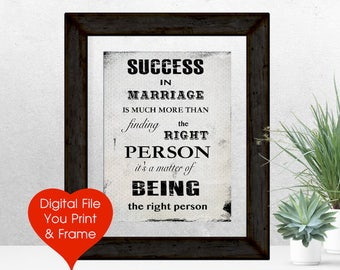 Success in marriage is much more than finding the right person Art Digital Print You Print & Frame Instant Download