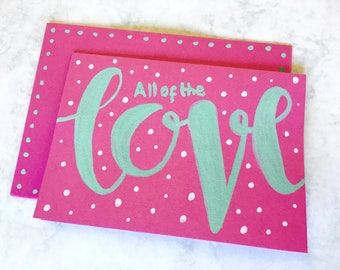 All of the Love - Greeting Card
