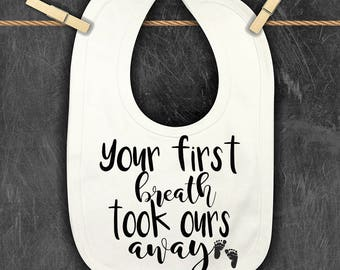 Your first breath took ours away Bib