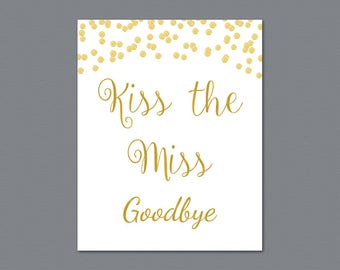 Kiss the Miss Goodbye Printable Sign, Gold Glitter Bridal Shower, Gold Confetti Party Sign, Wedding Shower Sign, Instant Download, A002