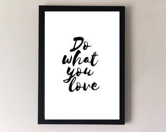 Motivational quotes, do what you love, quote print, inspirational quotes, positive quote, home decor, wall art, bedroom art