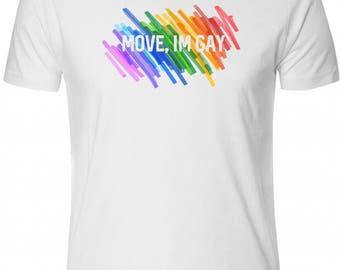 Move, I'M GAY!