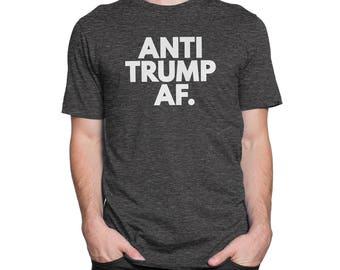 Anti Trump AF T-Shirt, Anti Trump Shirt, Anti-Trump, Dump Trump, Trump Shirt, Impeach Trump, Fuck Trump, Trump, Trump T Shirt, Resist