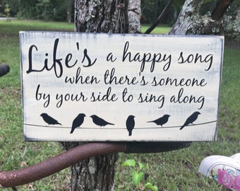 Life's a happy song wood sign