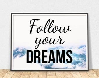 Follow Your Dreams - Printable Art, Motivation Quote, Wall Art, Printable Wall Art, Quote Printable, Positive Quote, Motivational Art