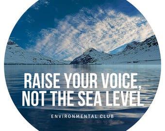 Raise Your Voice, Not The Sea Level sticker
