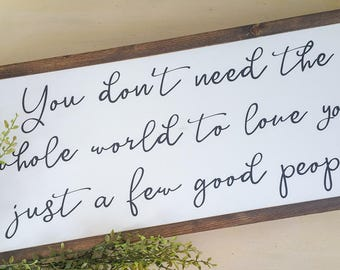 you don't need to whole world to love you | the greatest showman | home decor | gallery wall