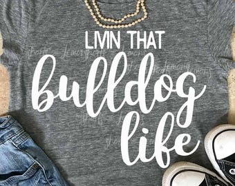 Bulldogs svg, Livin that Bulldog Life svg, Bulldog svg file, iron on, Silhouette, Commercial use, files, Download, Cricut, dxf, commercial